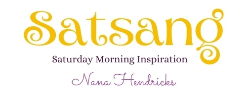 Satsang with Nana Hendricks